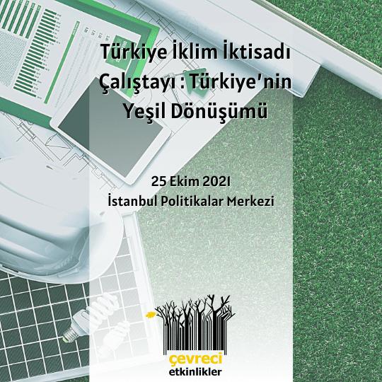 turkiye-iklim-iktisadi-calistayi-turkiyenin-yesil-donusumu